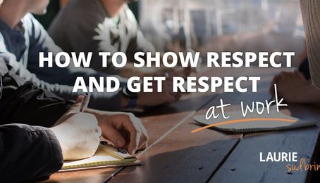 How to Show Respect and Get Respect at Work