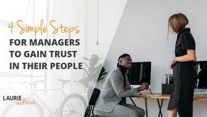 4 Simple Steps for Managers to Gain Trust in Their People