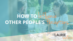 How to Influence Other Peoples Perceptions