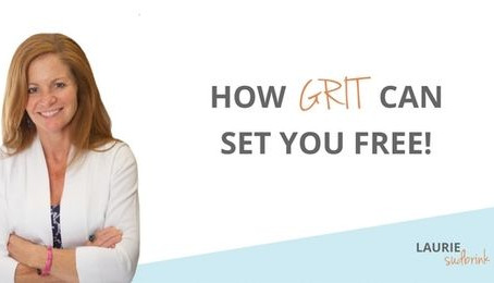 How GRIT Can Set You Free!