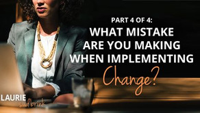 What Mistake Are You Making When Implementing Change?