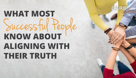 What Most Successful People Know About Aligning With Their Truth