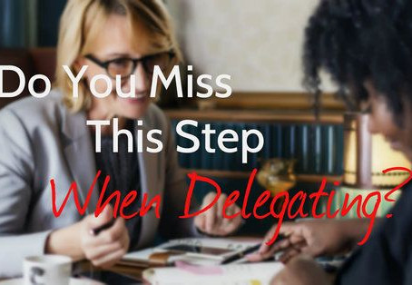 Do You Miss This Step When Delegating?