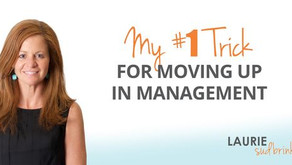 My #1 Trick for Moving Up in Management