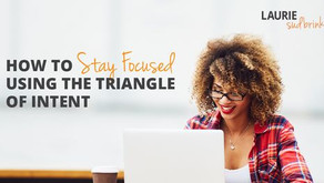 How to Stay Focused Using the Triangle of Intent