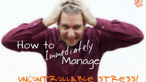 How to Immediately Manage Uncontrollable Stress