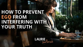 How to Prevent Ego from Interfering with Your Truth