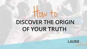 How to Discover the Origin of Your Truth