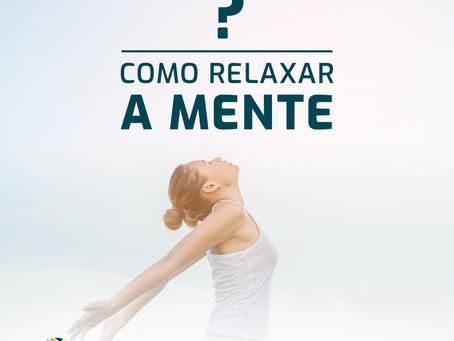 Como manter a mente relaxada?