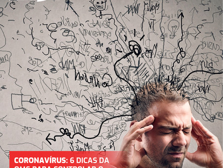 Coronavírus: 6 dicas da OMS para controlar o estresse e a ansiedade