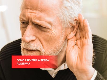 Como prevenir a perda auditiva?