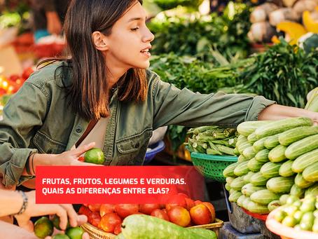 Quais as diferenças dos frutos, legumes e verduras?