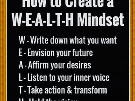 How to Create a W-E-A-L-T-H Mindset