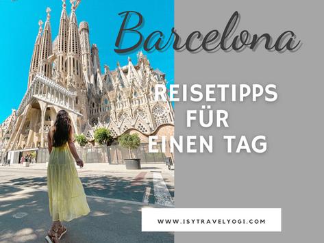 8 Reisetipps für einen Tag in Barcelona - Aussichten, Sehenswertes und Fotospots