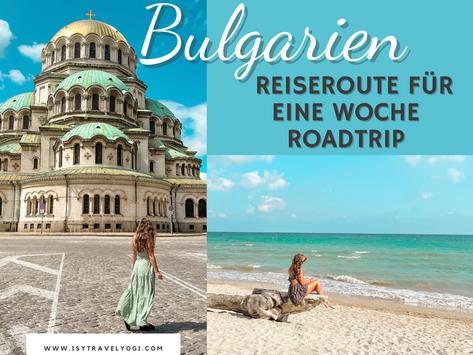 Bulgarien Roadtrip- Reisetipps & Reiseroute für eine Woche mit dem Mietwagen