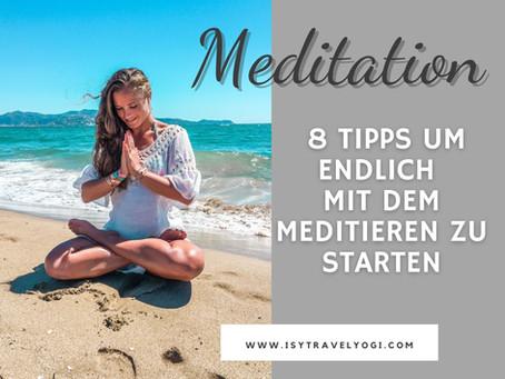 Meditation für Anfänger: 8 Tipps um endlich zu starten!