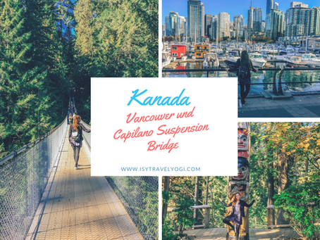 Kanada: Unterwegs in Vancouver und im Capilano Suspension Bridge Park