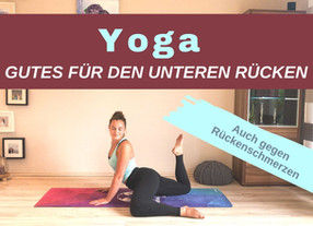 Yoga: Gutes für den unteren Rücken- auch gegen Rückenschmerzen