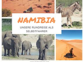 Namibia: Unsere Rundreise als Selbstfahrer mit allen Campingplätzen und Highlights
