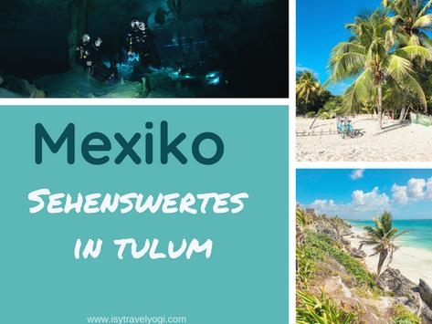 Mexiko Yucatán: Sehenswertes in Tulum - zwischen Palmen und Maya Tempeln