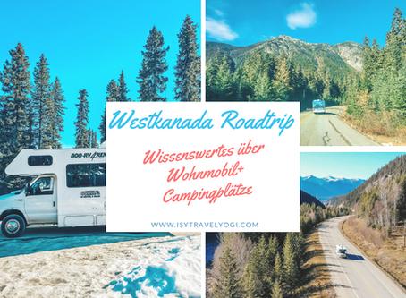 Westkanada Roadtrip: Wissenswertes über unser Wohnmobil und Campingplätze