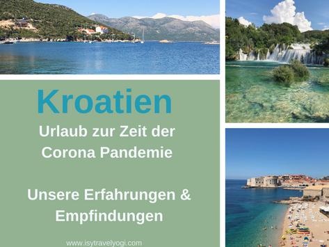 Kroatien Urlaub 2020 zur Corona Zeit- unsere Erfahrungen und Empfindungen