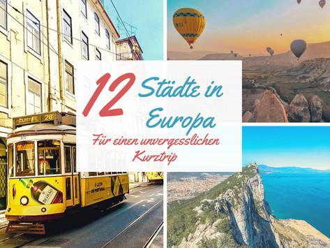 12 Städte in Europa für einen unvergesslichen Kurztrip