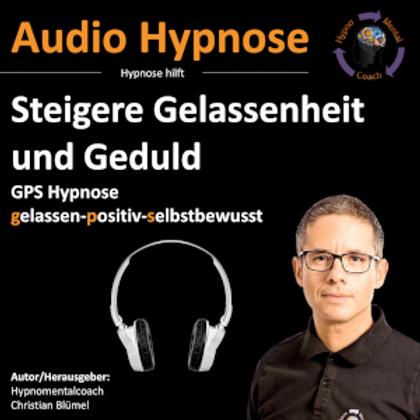 Steigere Gelassenheit und Geduld - GPS Hypnose