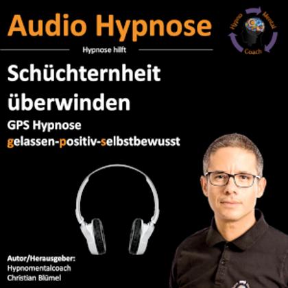 Schüchternheit überwinden - GPS Hypnose