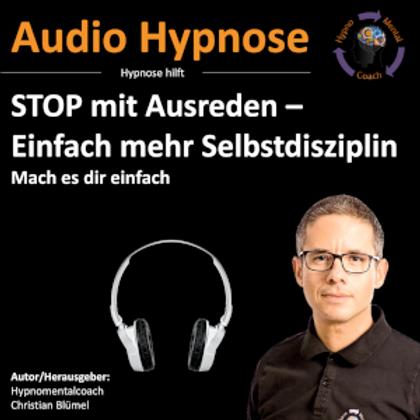 STOP mit Ausreden - einfach mehr Selbstdisziplin
