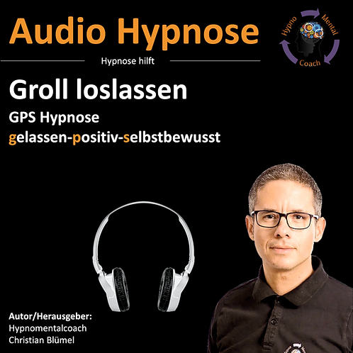 Groll loslassen - GPS Hypnose