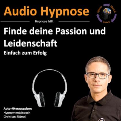 Finde deine Passion und Leidenschaft - Einfach zum Erfolg