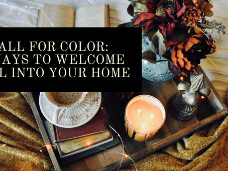 FALL FOR COLOR: 3 WAYS TO WELCOME FALL INTO YOUR HOME