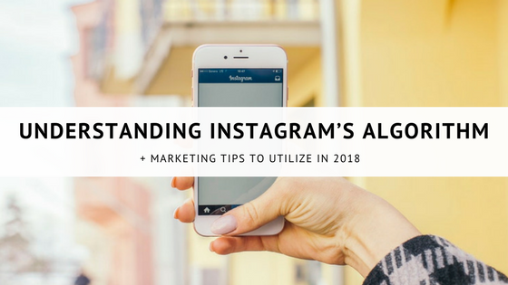 Understanding Instagram's New Algorithm in 2018
