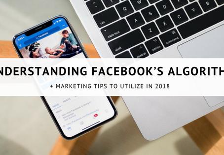 Understanding the Facebook Algorithm in 2018