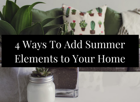 4 Ways To Add Summer Elements to Your Home