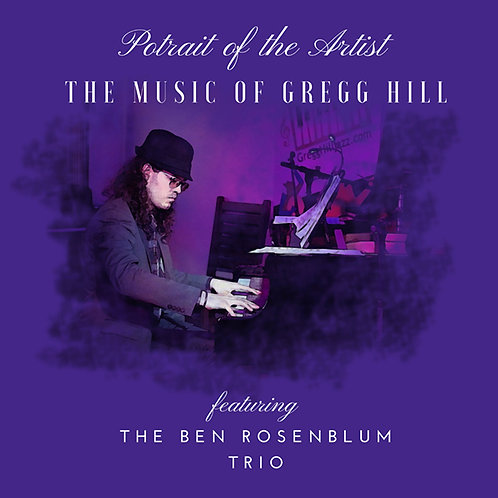 Portrait Of The Artist: The Music of Gregg Hill