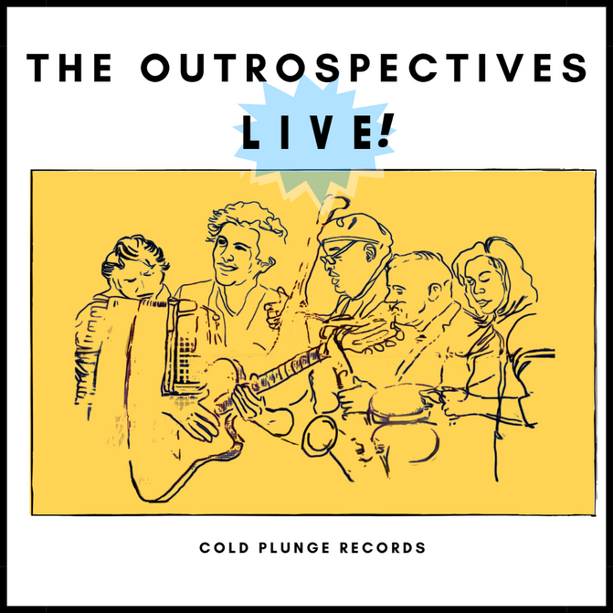 The Outrospectives Release Their New LIVE album!