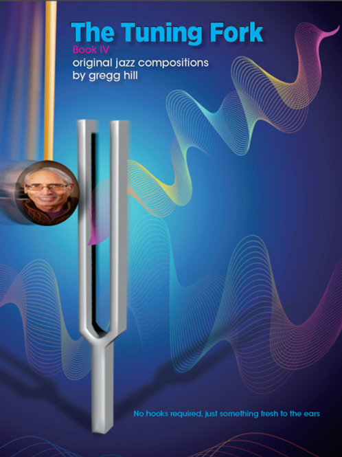 The Tuning Fork: The Music of Gregg Hill