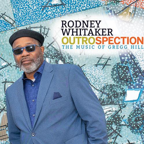 Rodney Whitaker OUTROSPECTION The Music of Gregg Hill