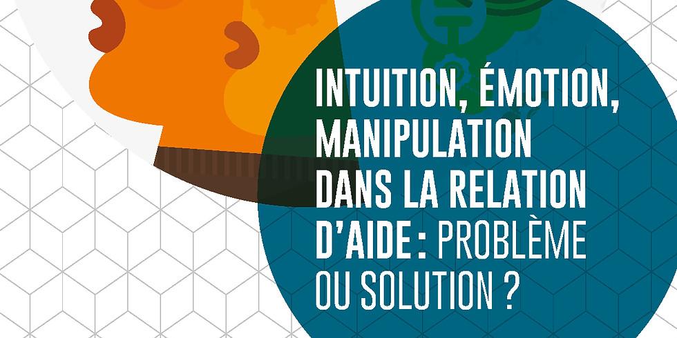 Intuition, émotion, manipulation dans la relation d'aide : problème ou solution ?