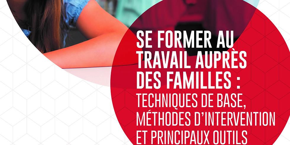Se former au travail auprès des familles : techniques de base, méthodes d'intervention et principaux outils