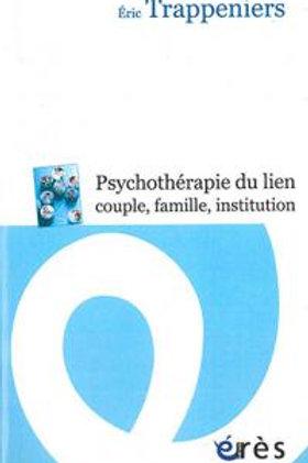La psychothérapie du lien. Couple, famille, institution