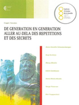 De génération en génération aller au-delà des répétitions et des secrets