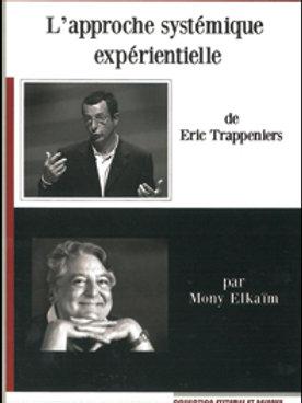 L'approche systémique expérientielle d'Eric Trappeniers