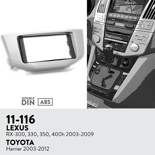11-116 Compatible with LEXUS RX-300, 330, 350, 400h 2003-2009 / TOYOTA H