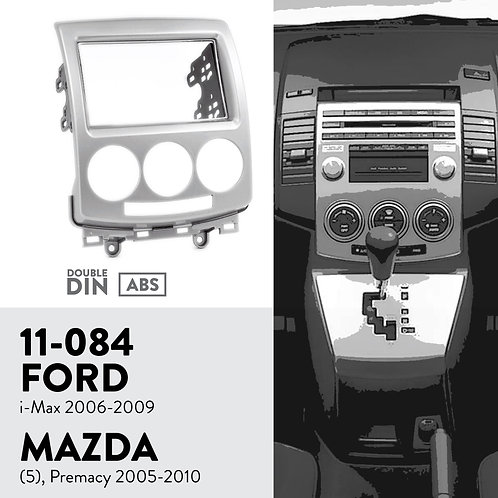 11-084 Compatible with Ford i-Max 2006-2009 / MAZDA (5), Premacy 2005-20