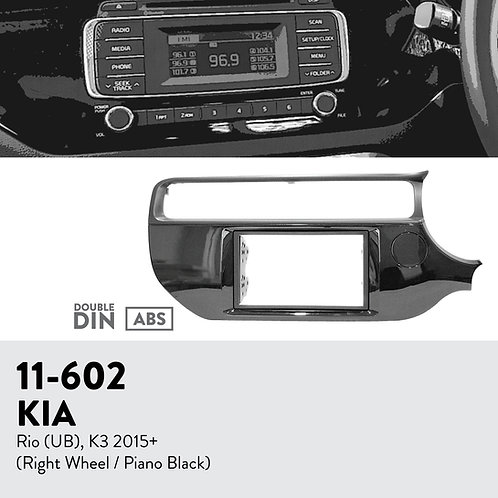 11-602 Compatible with KIA Rio (UB), K3 2015+