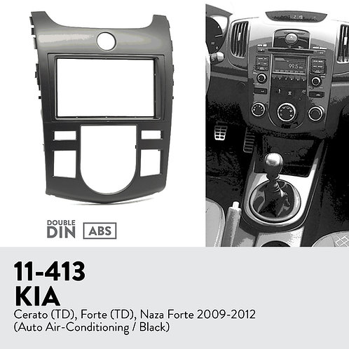11-413 Compatible with KIA Cerato (TD), Forte (TD), Naza Forte 2009-2012