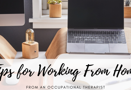 Tips for Working From Home (From an Occupational Therapist)